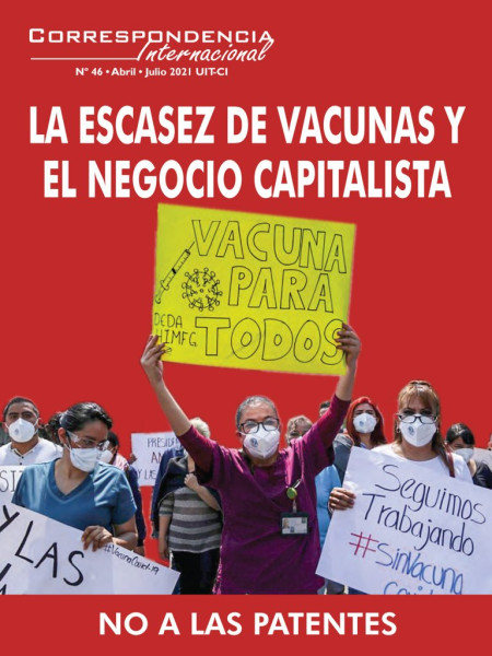La escasez de vacunas y el negocio capitalista / Correspondencia Internacional Nº 46 - La Revista de la Unidad Internacional de Trabajadoras y Trabajadores (Cuarta Internacional)