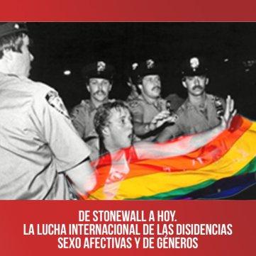 De Stonewall a hoy. La lucha internacional de las disidencias sexo afectivas y de géneros