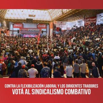 Contra la flexibilización laboral y los dirigentes traidores / Votá al sindicalismo combativo