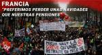 """Francia: """"preferimos perder unas navidades que nuestras pensiones"""""""