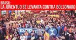 Brasil: La juventud se levanta contra Bolsonaro