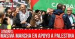 Londres: Masiva marcha en apoyo a Palestina