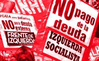 Deuda Externa: El Frente de Izquierda está por el no pago, no por una consulta popular