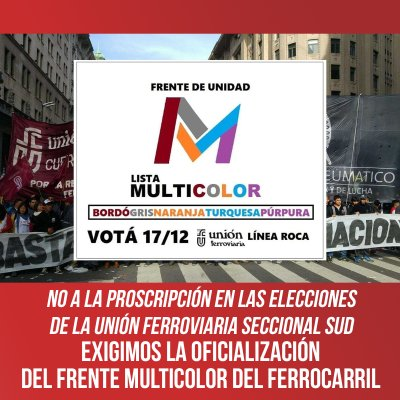 NO a la proscripción en las elecciones de la Unión Ferroviaria Seccional Sud: Exigimos la oficialización del Frente Multicolor del Ferrocarril Roca