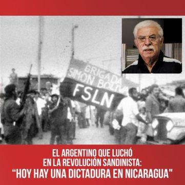 """El argentino que luchó en la revolución sandinista: """"Hoy hay una dictadura en Nicaragua"""""""
