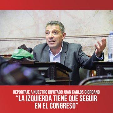 """Reportaje a nuestro diputado Juan Carlos Giordano / """"La izquierda tiene que seguir en el Congreso"""""""